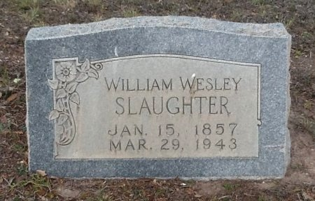 SLAUGHTER, WILLIAM WESLEY - Val Verde County, Texas | WILLIAM WESLEY SLAUGHTER - Texas Gravestone Photos