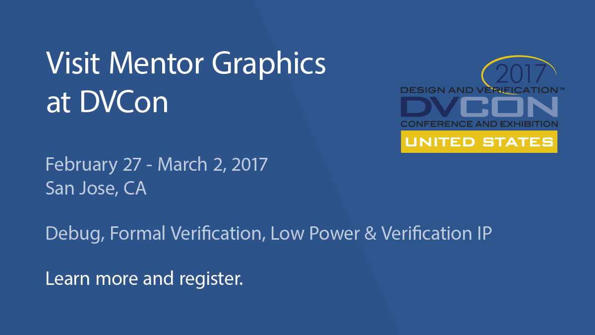 Visit Mentor Graphics Booth #1101 in San Jose, CA at DVCon 2017