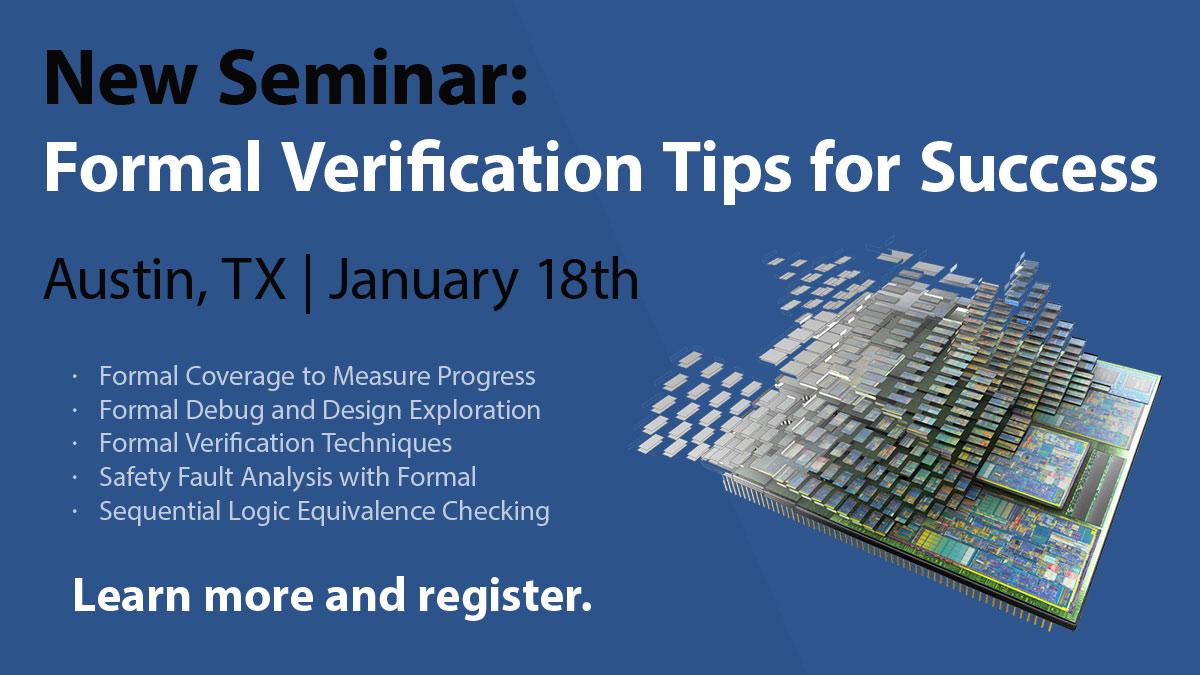 Formal Verification Tips for Success Seminar