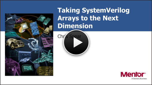 Taking SystemVerilog Arrays to the Next Dimension