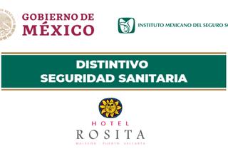 Hotel Rosita obtiene Distintivo de Seguridad Sanitaria del Imss