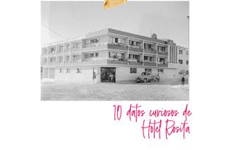 10 datos curiosos de Hotel Rosita