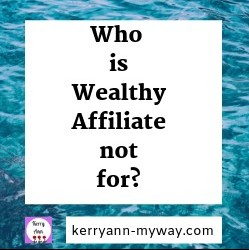Wealthy Affiliate is not for everyone