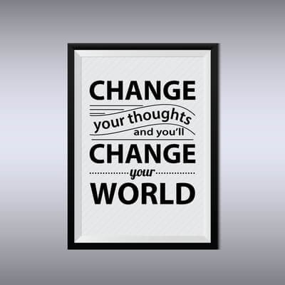 change your thought and you will change your life