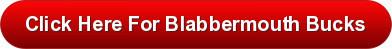 my blabbermouthbucks link button
