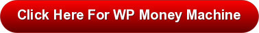 my wpmoneymachine link button