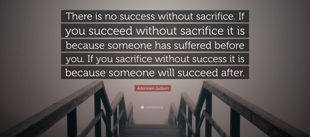 There is no success without sacrifice - betterhumanbeings.com