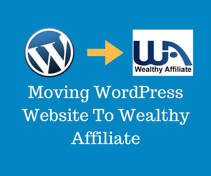 Moving WordPress Website To Wealthy Affiliate
