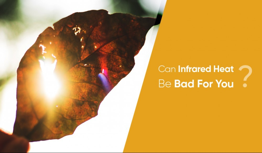 is infrared heat bad for you