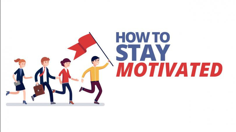How To Stay Motivated For A Long Time