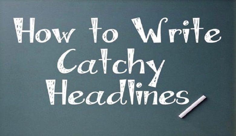 How To Write Catchy Headlines