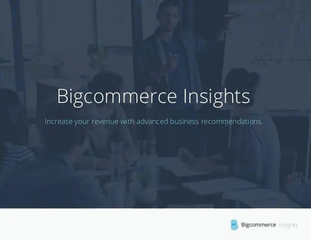 Bigcommerce Insights