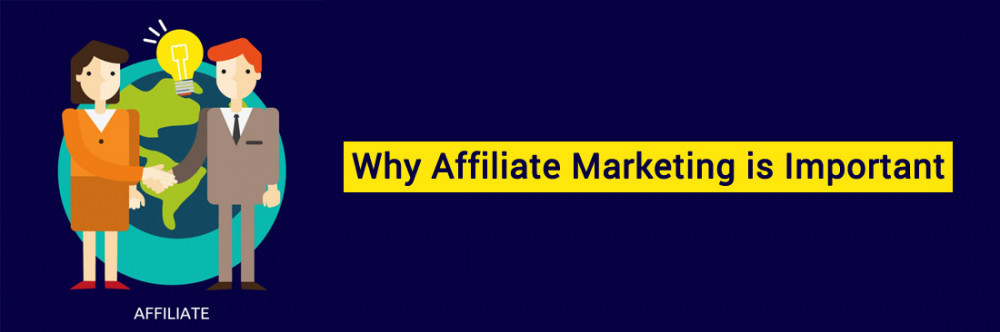 Why Affiliate Marketing Is Important