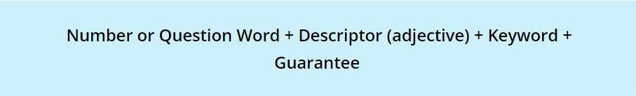 Number or Question Word + Descriptor + Keyword + Guarantee
