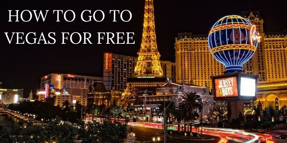 How To Go To Vegas For Free
