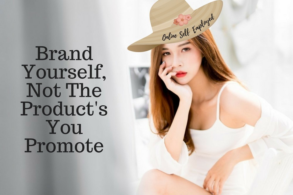 Brand Yourself, Not The Product's You Promote