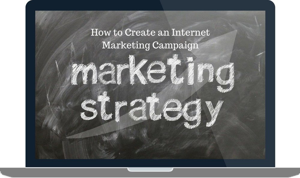 How to Create an Internet Marketing Campaign