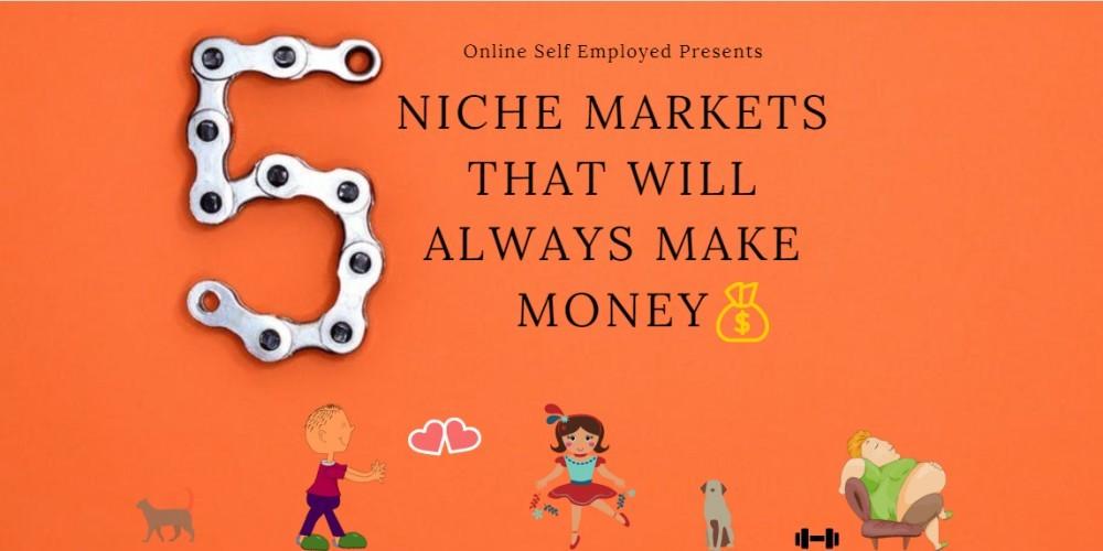 five niche markets that will always make money