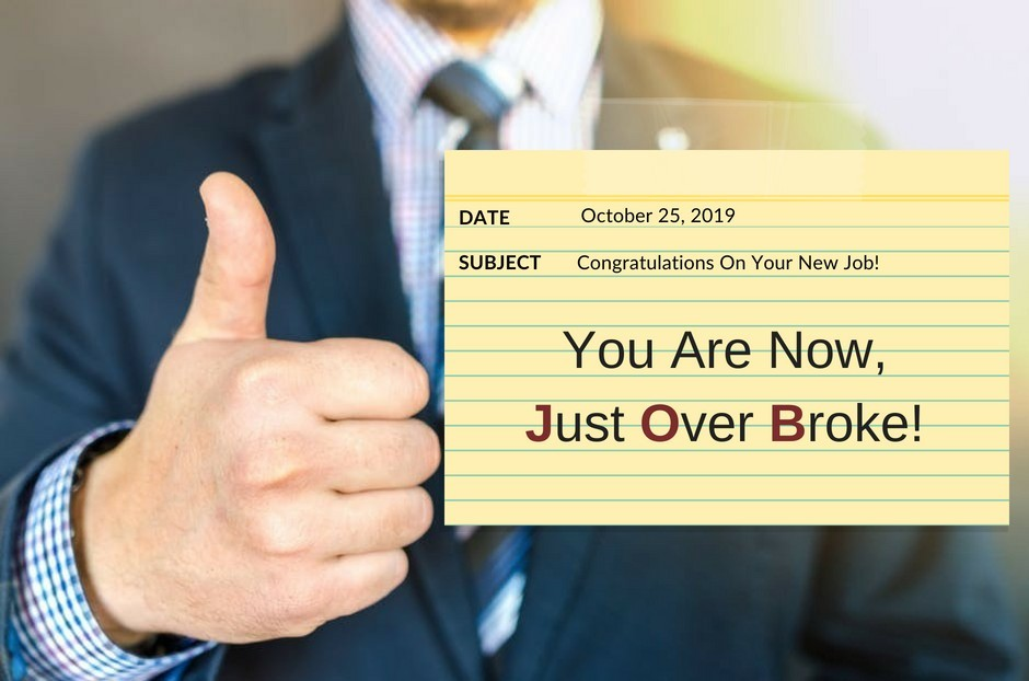 You Are Now, Just Over Broke!