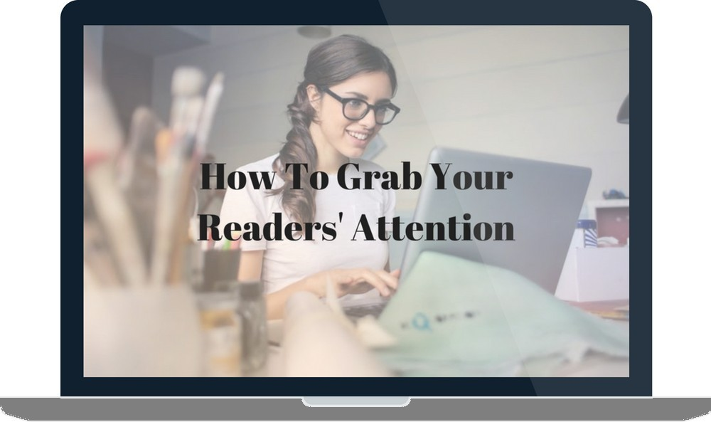 How To Grab Your Readers' Attention