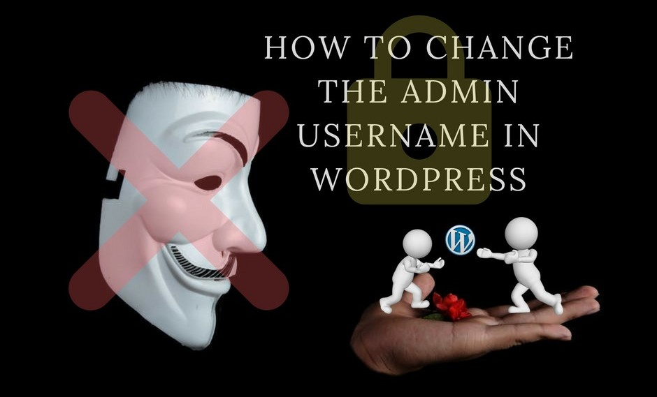 How To Change The Admin Username In WordPress