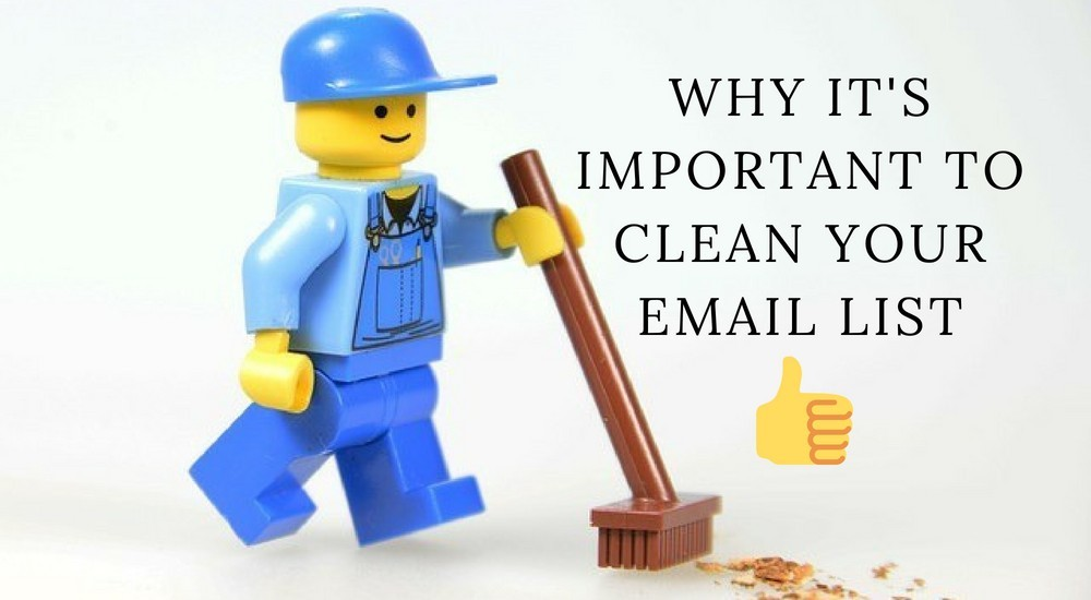 Why It's Important To Clean Your Email List