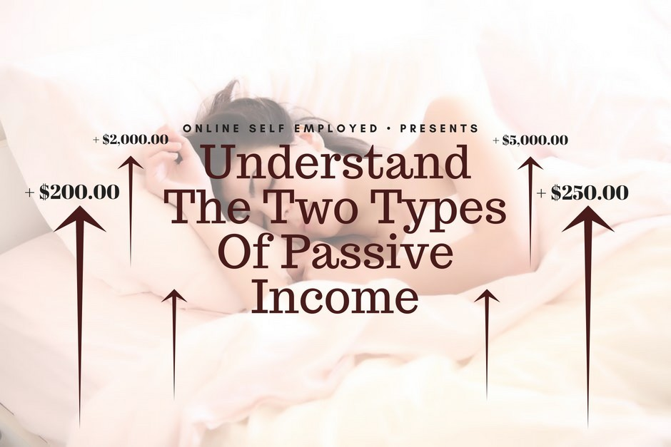Understand The Two Types Of Passive Income
