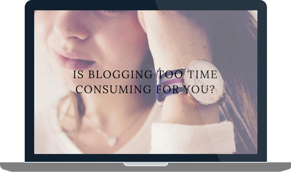 is blogging too time consuming for you