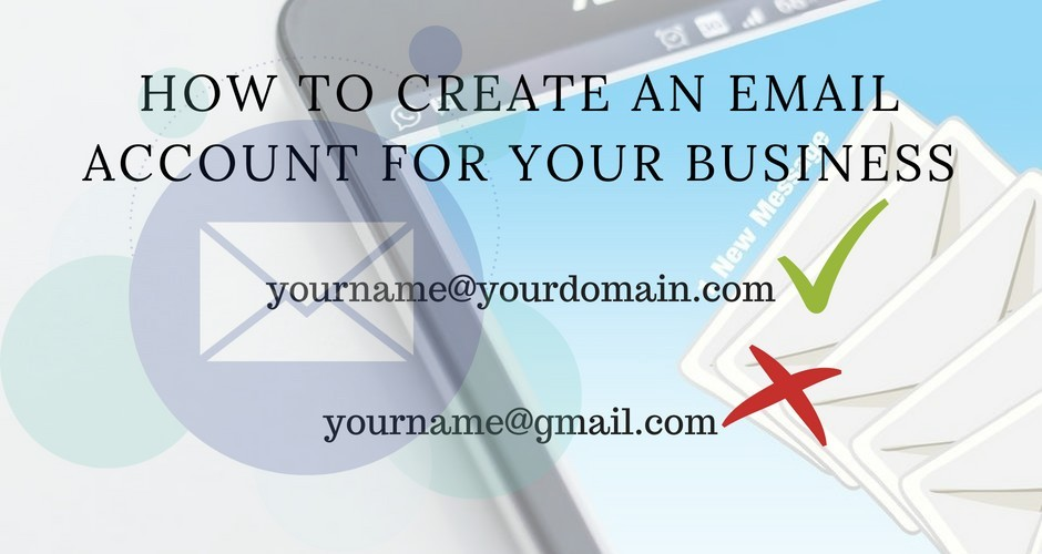 How To Create An Email Account For Your Business
