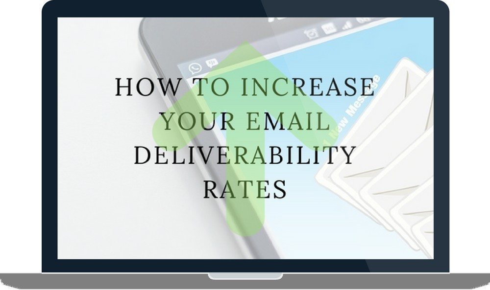 How to Increase Your Email Deliverability Rates
