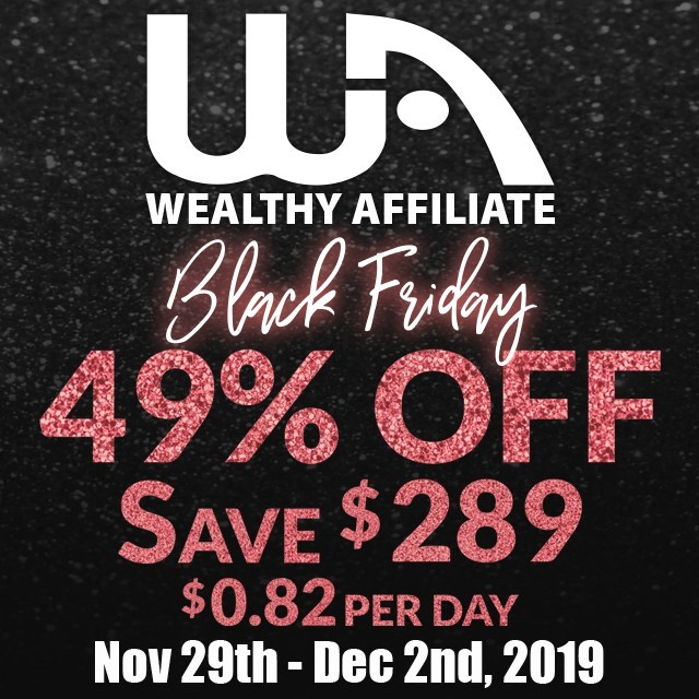 Black Friday Wealthy Affiliate Special 2019