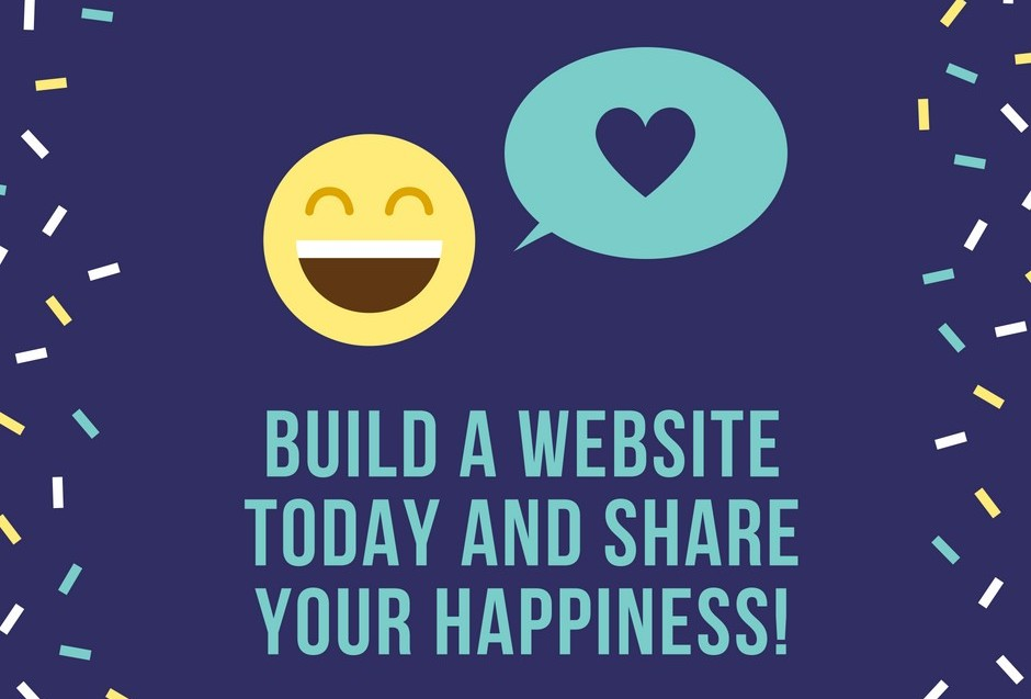 Build a website today and share your happiness!