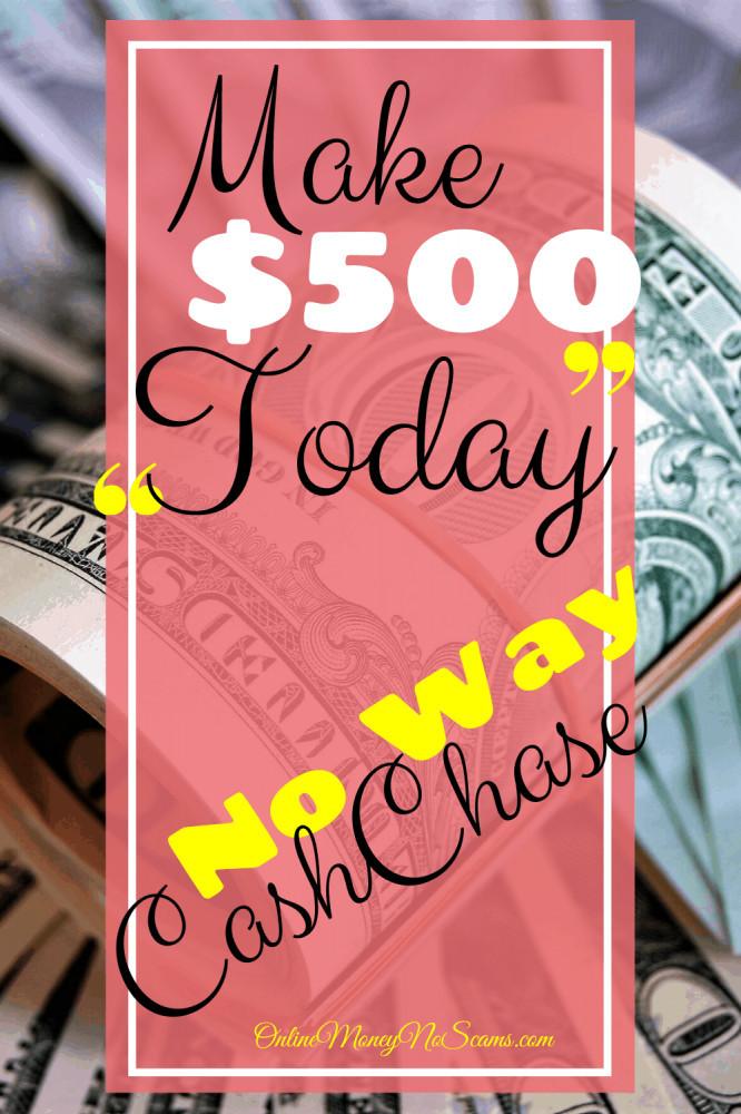 Make 500 Today No Way CashChase