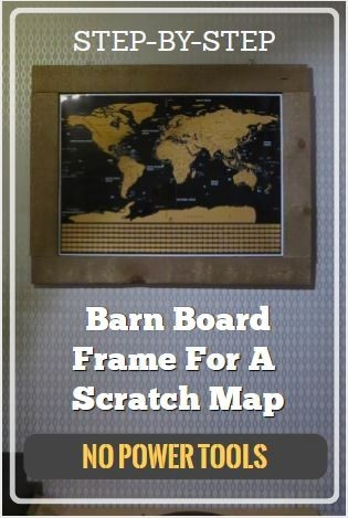 BARN BOARD FRAME FOR A SCRATCH MAP