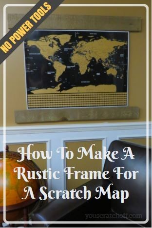 how to make a rustic frame for a scratch map