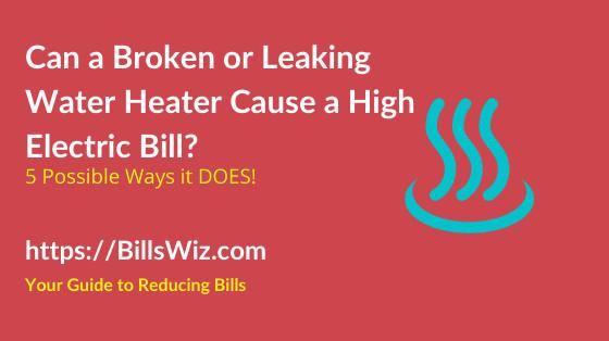 Can Broken Water Heater Increase Electric Bill