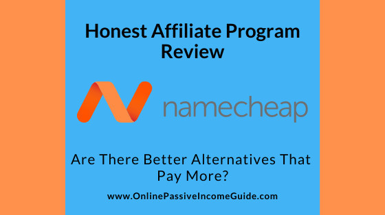 Honest Namecheap Affiliate Program Review