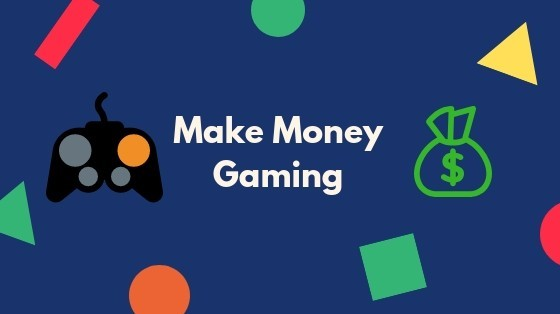 How To Make Money Gaming Online