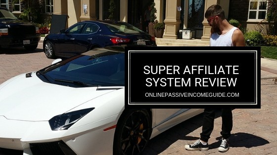 Super Affiliate System Review - Is IT A Scam