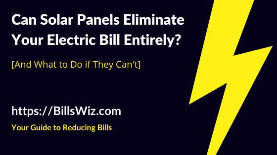 Do Solar Panels Eliminate Electric Bill