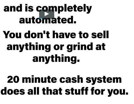 Push Button 20 Min Cash System