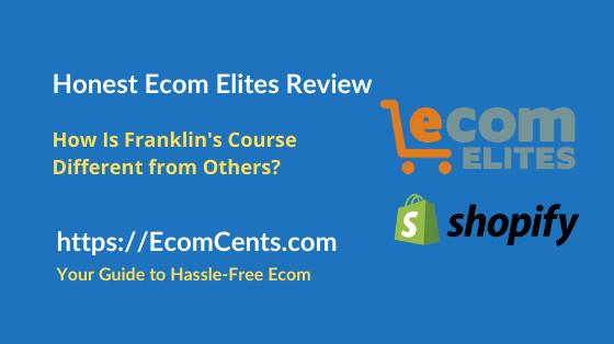Ecom Elites Course Review