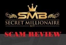 Secret Millionaire Bot Review - A Scam Or Legit