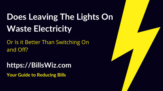 Leaving Lights On Wastes Electricity