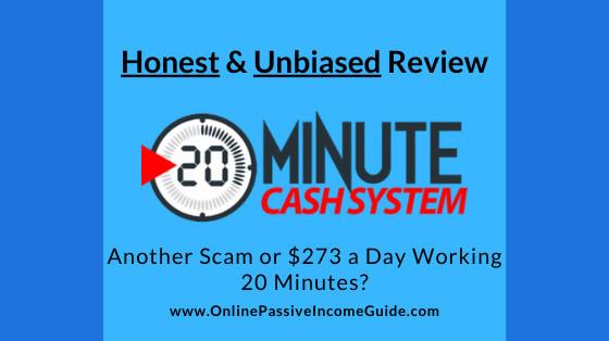 Honest 20 Minute Cash System Review