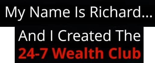 Richard Founder Of 247 Wealth Club