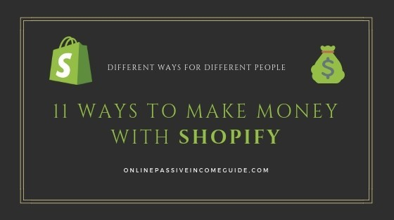 11 Ways On How To Make Money With Shopify