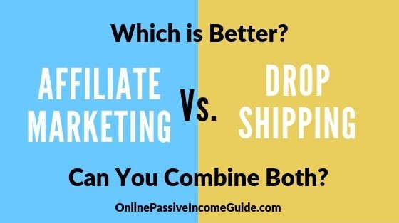 Affiliate Marketing Vs. Dropshipping
