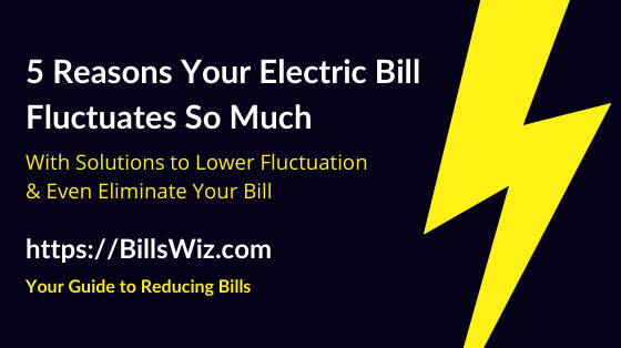 Why Electricity Bill Fluctuates