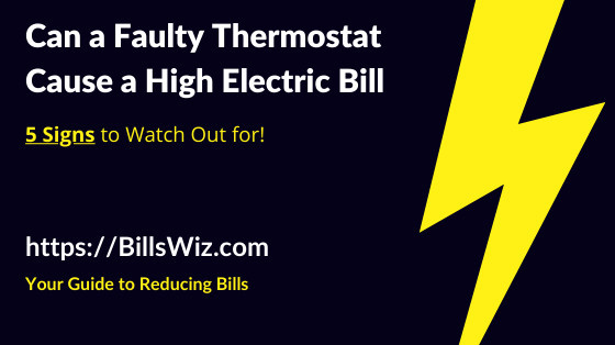 Can Faulty Thermostat Increase Electric Bill